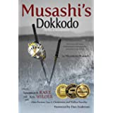 Musashi's Dokkodo (The Way of Walking Alone): Half Crazy, Half Genius - Finding Modern Meaning in the Sword Saint's Last Word