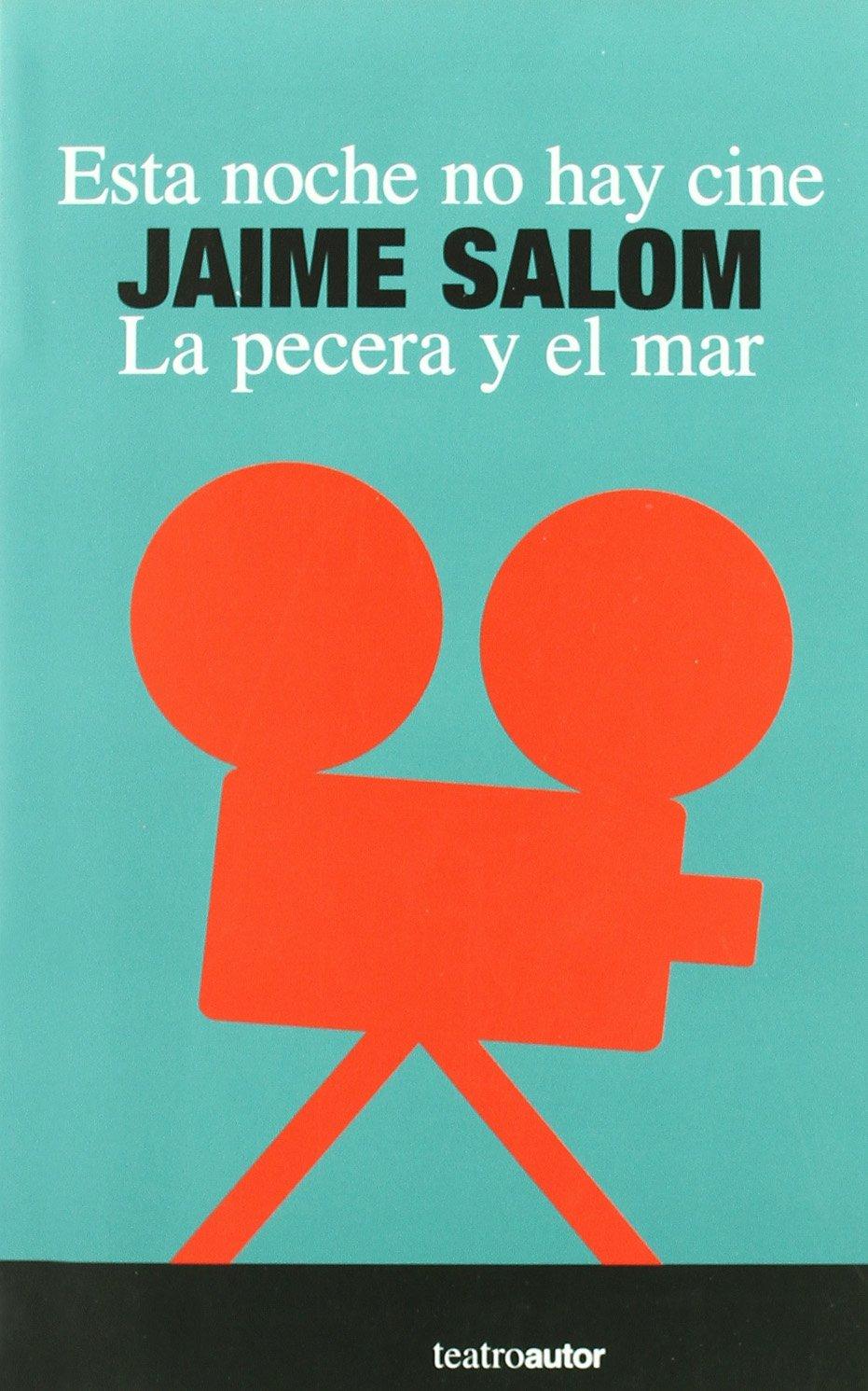 Esta Noche No Hay Cine/La Pecera (Teatro (autor)): Amazon.es: Jaime Salom: Libros