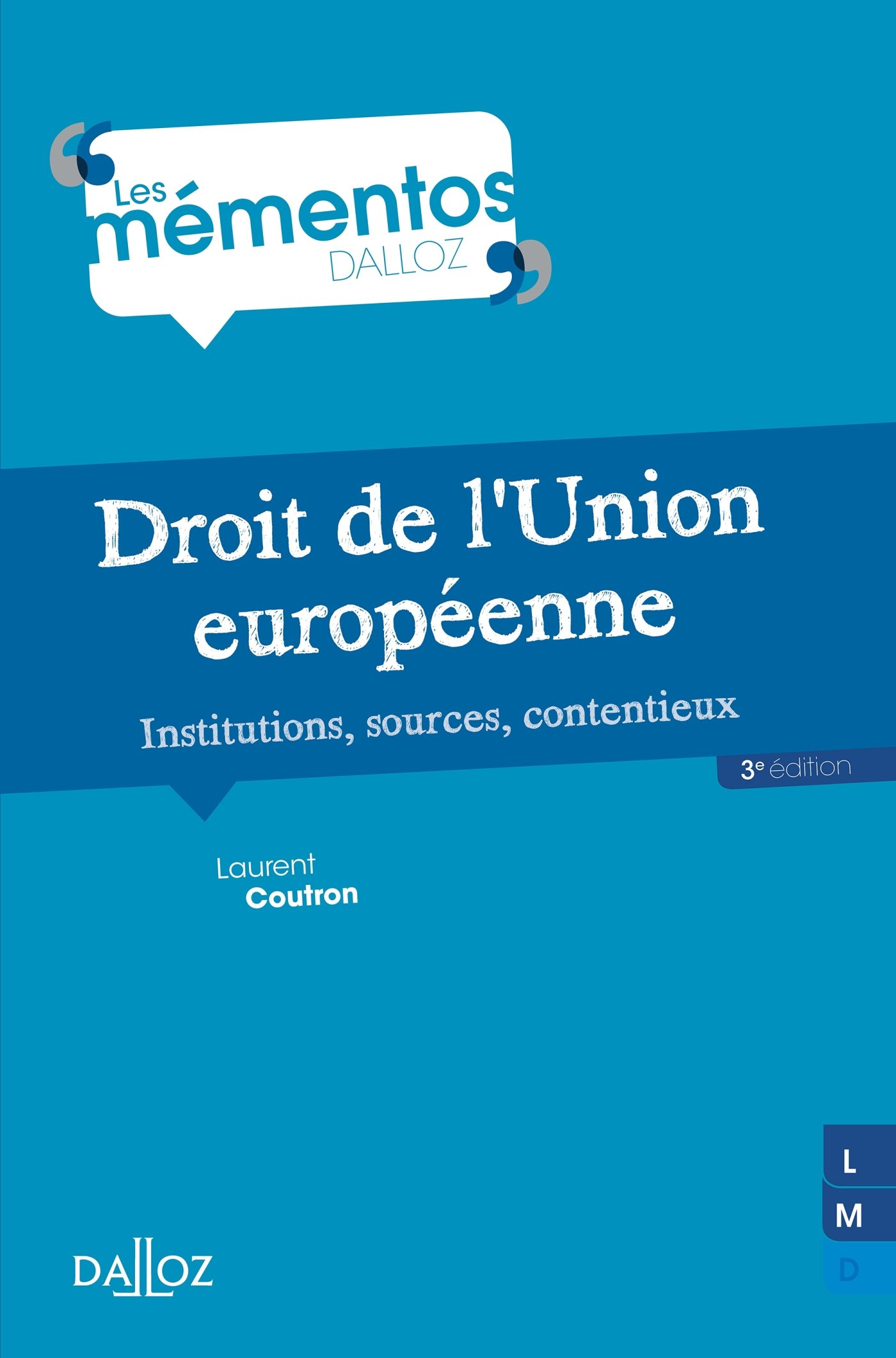 Droit de l'Union européenne : Institutions, sources, contentieux