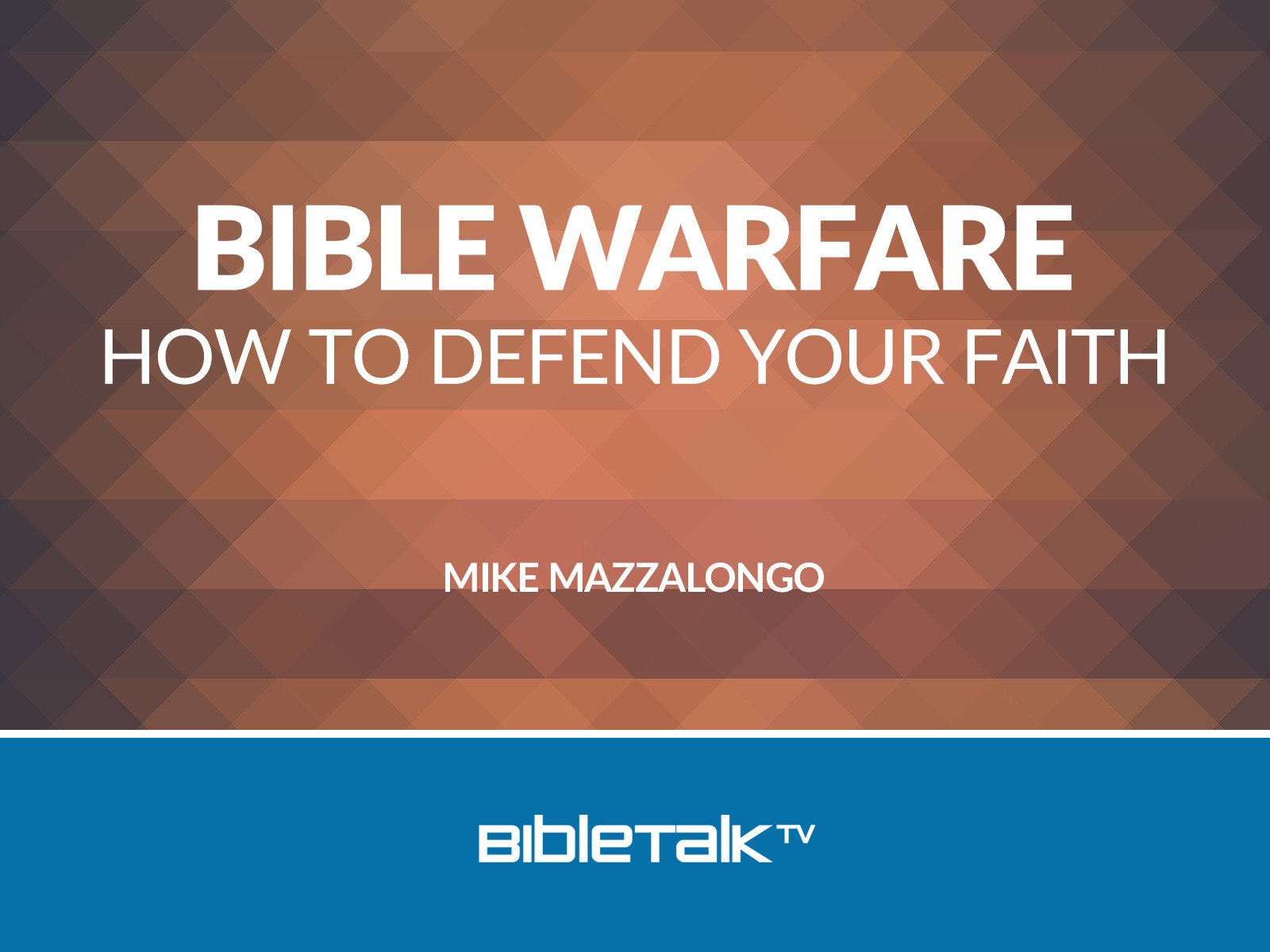 Bible Warfare: How to Defend Your Faith