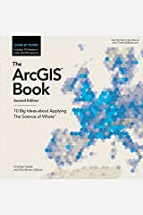 The ArcGIS Book: 10 Big Ideas about Applying The Science of Where (The ArcGIS Books) Paperback