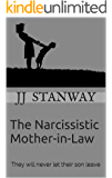 The Narcissistic Mother-In-Law: They will never let their son leave