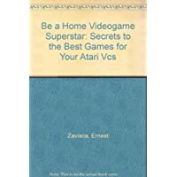 Be a Home Videogame Superstar: Secrets to the Best Games for Your Atari Vcs