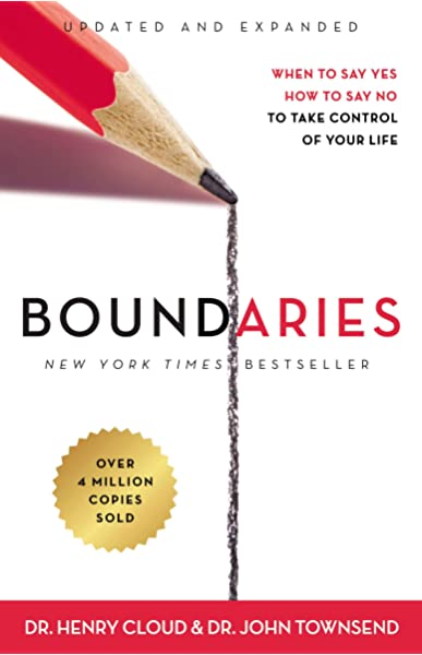 Boundaries: When to Say Yes, How to Say No to Take Control of Your Life:  Cloud, Henry, Townsend, John: 0025986247454: Amazon.com: Books