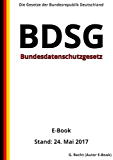 Bundesdatenschutzgesetz (BDSG) - E-Book  - Stand: 24. Mai 2017