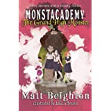 The Grand High Monster: A (Dyslexia Adapted) Monstacademy Mystery (Monstacademy Dyslexia Adapted)