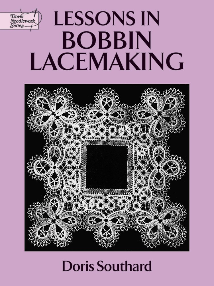 Lessons in Bobbin Lacemaking (Dover Knitting, Crochet, Tatting, Lace) ebook