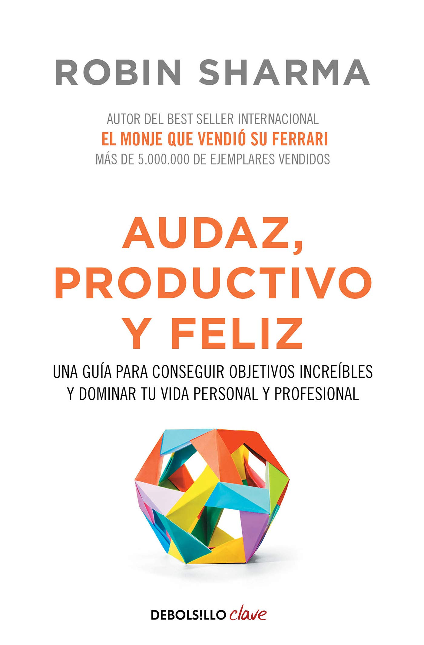Audaz, Productivo y feliz / Courageous, Productive and Happy ...