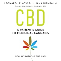 CBD: A Patient's Guide to Medicinal Cannabis - Healing Without the High