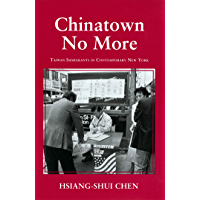 Chinatown No More: Taiwan Immigrants in Contemporary New York (The Anthropology of Contemporary Issues) (English Edition)