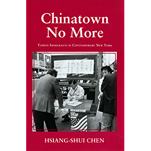Chinatown No More: Taiwan Immigrants in Contemporary New York (The Anthropology of Contemporary Issues)