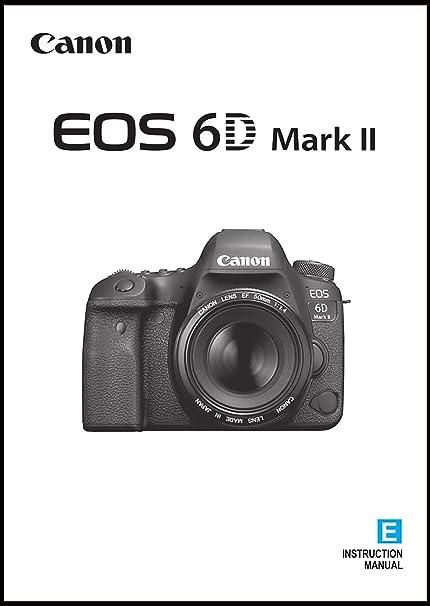 Amazon Canon Eos 6d Mark Ii Digital Camera Users Instruction