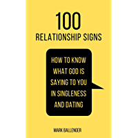 100 Relationship Signs: How to Know What God Is Saying to You in Singleness and Dating (English Edition)