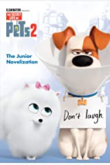 The Secret Life of Pets 2 Junior Novelization (The Secret Life of Pets 2) Kindle Edition