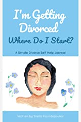 I'm Getting Divorced Where Do I Start?: A Simple Divorce Self Help Journal Kindle Edition