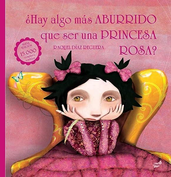 ¿Hay algo más aburrido que ser una princesa rosa? - Libros para empoderar a las niñas - Mil ideas para regalar