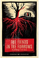 The Fiends in the Furrows: An Anthology of Folk Horror Paperback
