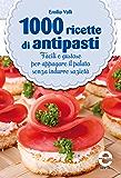 1000 ricette di antipasti (eNewton Manuali e Guide)