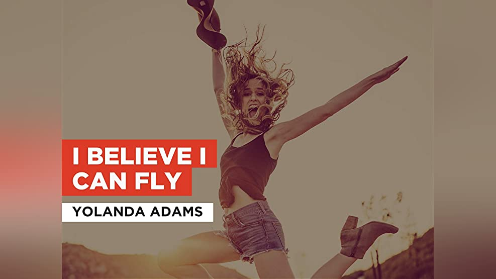 I Believe I Can Fly in the Style of Yolanda Adams