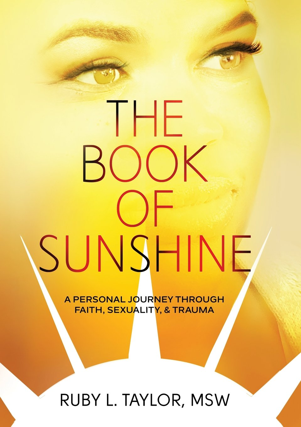 THE BOOK OF SUNSHINE: A Personal Journey Through Faith, Sexuality, Trauma