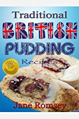Traditional British Pudding Recipes (Traditional British Recipes Book 2) Kindle Edition