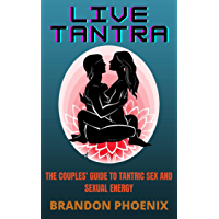 Live Tantra: The Couples' Guide To Tantric Sex And Sexual Energy (English Edition)