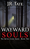 Wayward Souls: A Horror Story (The Gifted Curse Series Book 2)
