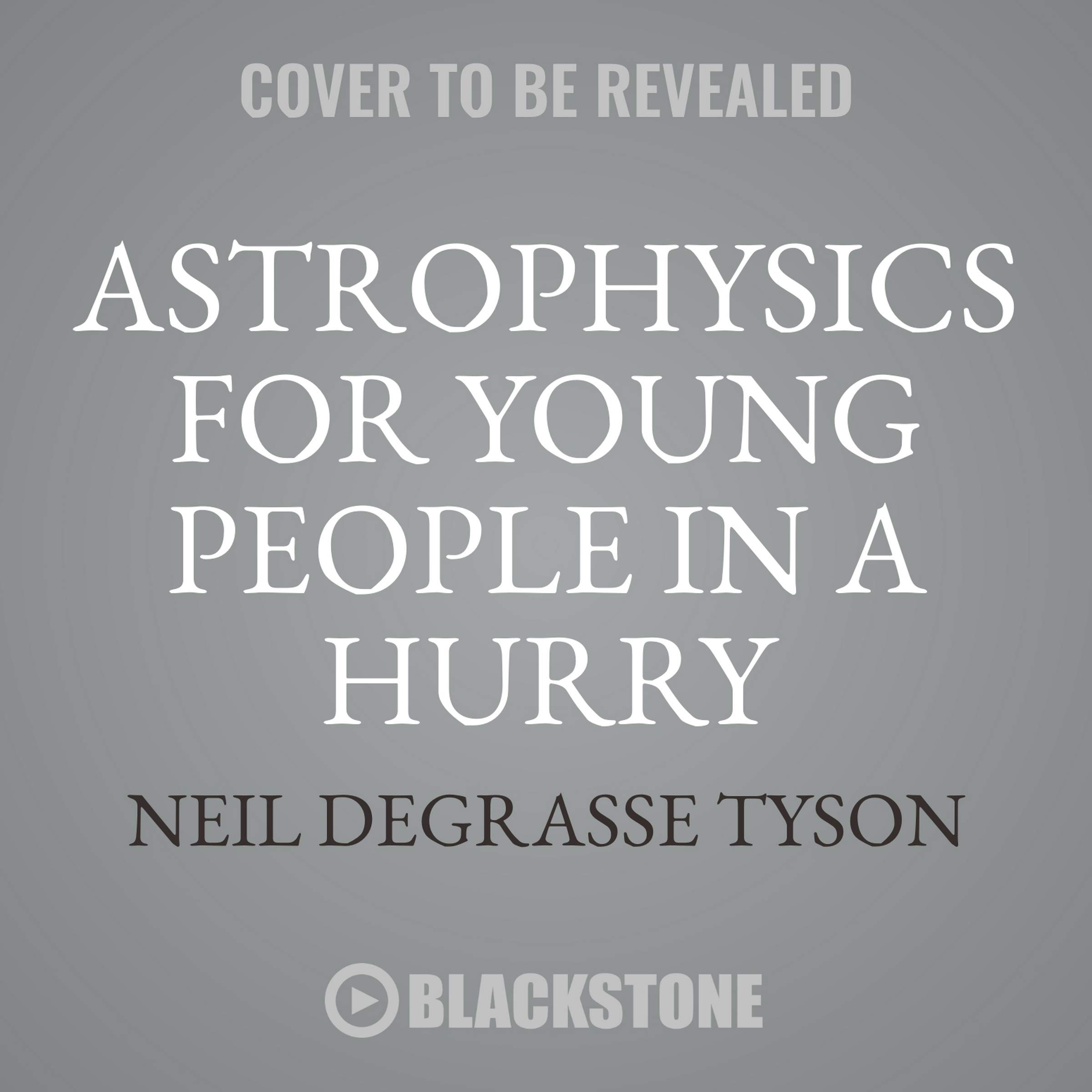 Astrophysics for Young People in a Hurry by Blackstone Audio (Image #1)