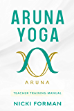 Aruna Yoga Teacher Training Manual (English Edition)