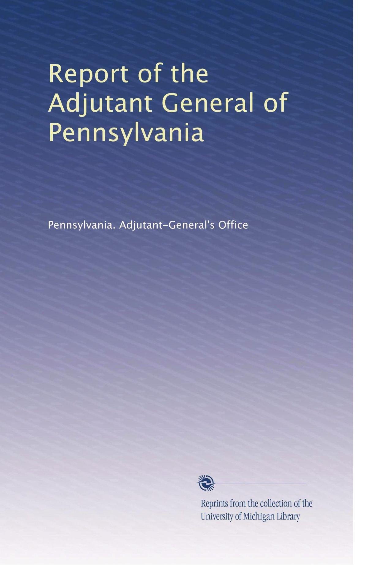 Download Report of the Adjutant General of Pennsylvania (Volume 6) ebook