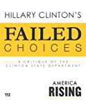 Failed Choices: A Critique Of The Hillary Clinton State Department