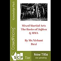 Mixed Martial Arts The Basics of Jujitsu & MMA (English Edition)