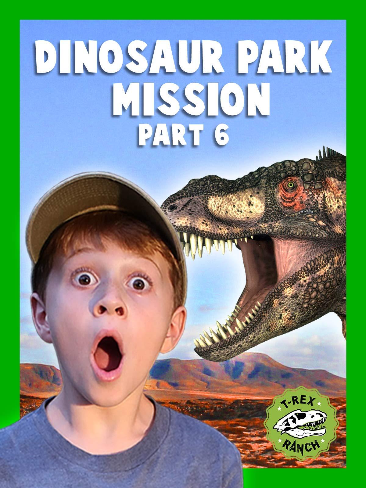 Dinosaur Park Mission Part 6 - T-Rex Ranch