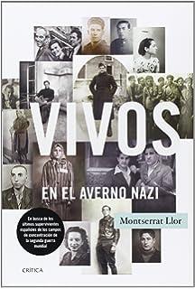Vivos en el averno nazi: En busca de los últimos supervivientes españoles de los campos