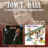 In Concert / Saturday Morning Songs /  Tom T. Hall