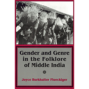 Gender and Genre in the Folklore of Middle India (Myth and Poetics)