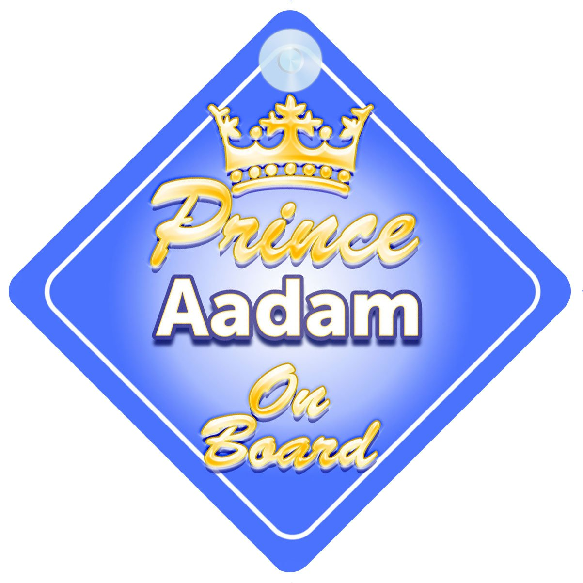 Crown Prince Aadam On Board Personalised Baby Child Boys Car Sign