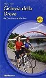 Ciclovia della Drava. Da Dobbiaco a Maribor