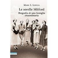 Le sorelle Mitford. Biografia di una famiglia straordinaria