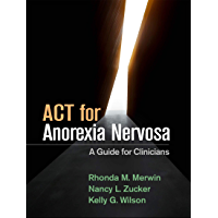 ACT for Anorexia Nervosa: A Guide for Clinicians