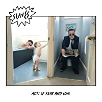Acts Of Fear And Love [Explicit]