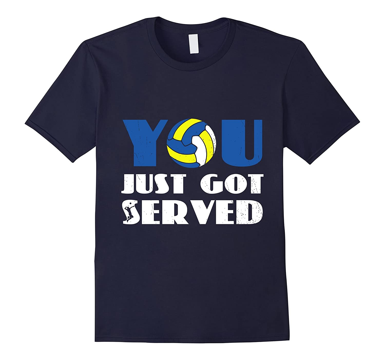 You Just Got Served Volleyball Gift T-Shirt-TD