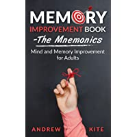 Memory Improvement Book - The Mnemonics: Mind and Memory Improvement for Adults (The Active and Effective Leaders 2)