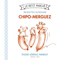 Chipo-Merguez, 30 recettes du boucher