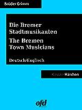Die Bremer Stadtmusikanten - The Bremen Town Musicians: Märchen zum Lesen und Vorlesen - zweisprachig: deutsch/englisch