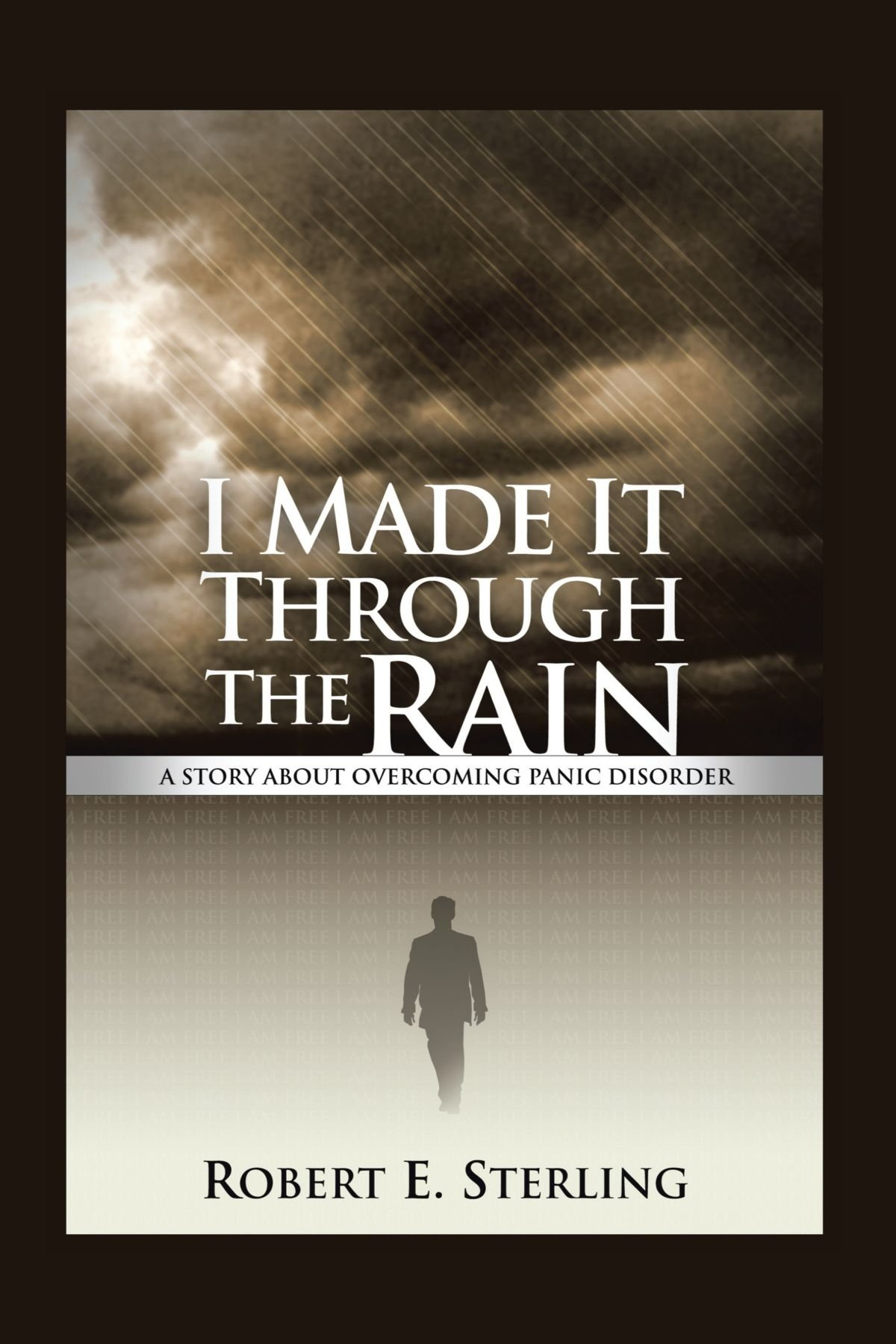I Made It Through The Rain: A Story About Overcoming Panic Disorder pdf epub
