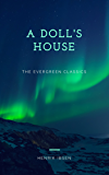 A Doll's House: A Play (Illustrated)