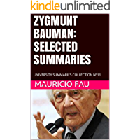 ZYGMUNT BAUMAN: SELECTED SUMMARIES: UNIVERSITY SUMMARIES COLLECTION Nº11 (English Edition)