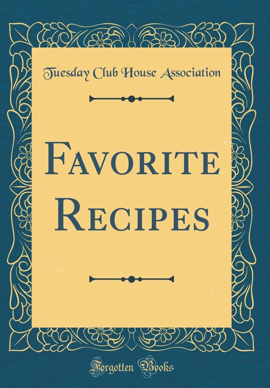 Favorite Recipes (Classic Reprint) PDF