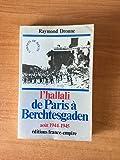 L'hallali : de paris a berchtesgaden, aout 1944-mai 1945